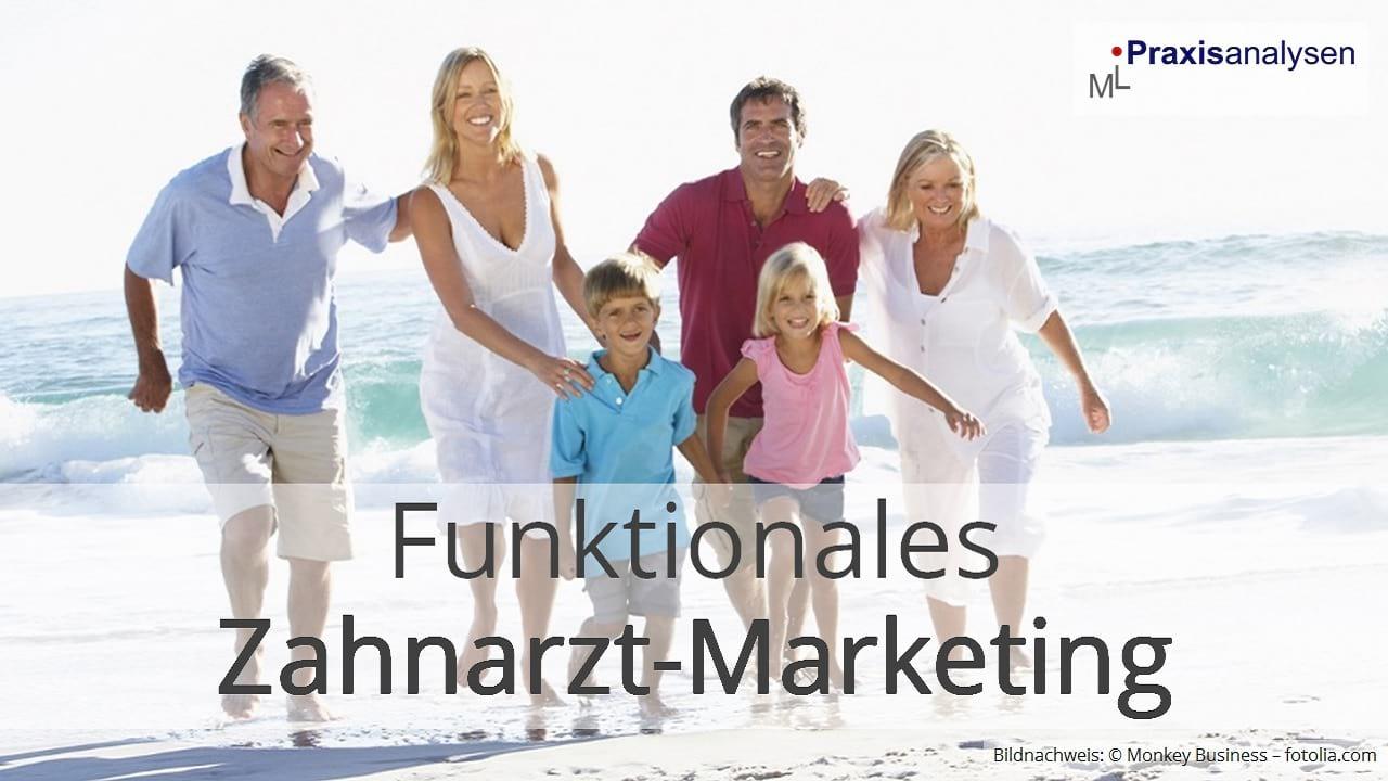 Was ist funktionales Zahnarzt Praxis-Marketing