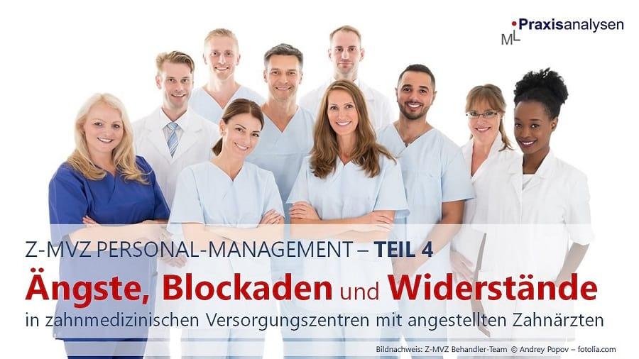 aengste-blockaden-widerstände-angestellte-zahnaerzte-im-z-mvz-teil-4-personal-management