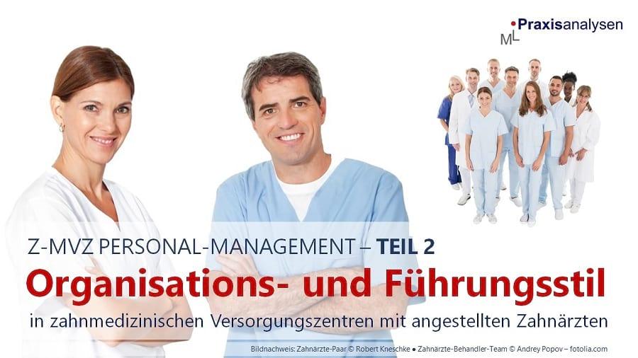 organisations-und-fuehrungsstil-im-zahnarzt-mvz-teil-2-personal-management