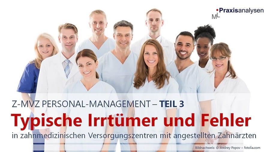 typische-irrtuemer-und-fehler-im-z-mvz-mit-angestellten-zahnaerzten-teil-3-personal-management