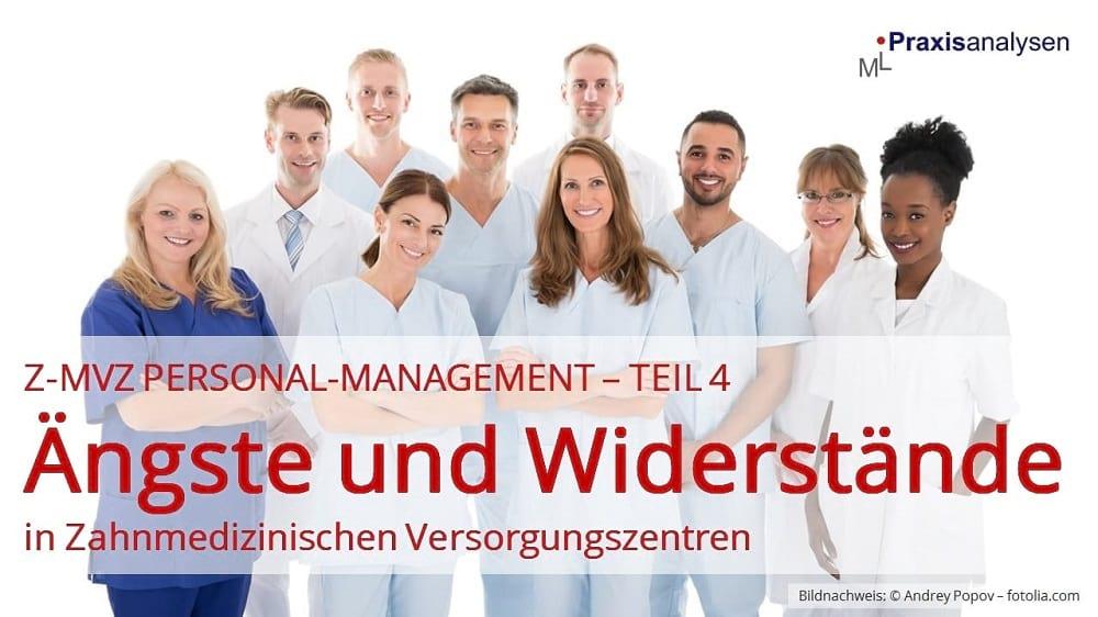 Z-MVZ Personal-Management: Ängste, Blockaden und Widerstände in Zahnmedizinischen Versorgungszentren mit angestellten Zahnärzten