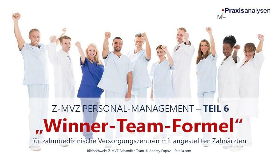 die-winner-team-formel-fuer-ein-z-mvz-mit-angestellten-zahnaerzten-teil-6-personal-management