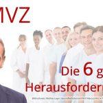 Z-MVZ - Die 6 großen Herausforderungen Zahnmedizinischer Versorgungszentren mit angestellten Zahnärzten - Unternehmensberatung