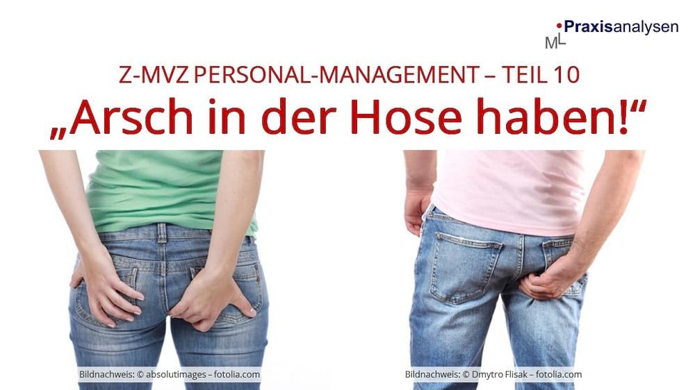 """Z-MVZ Personal-Management: """"Arsch in der Hose haben"""""""