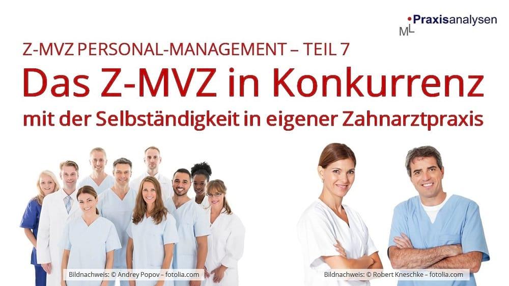 Personal-Management: Das Z-MVZ in Konkurrenz mit der Selbständigkeit in eigener Praxis