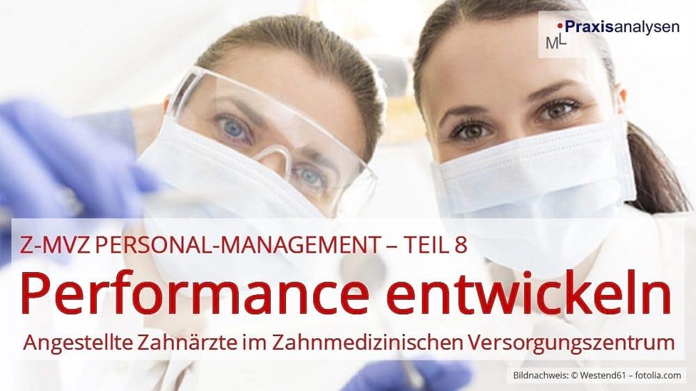 Performance von angestellten Zahnärzten im Z-MVZ entwickeln