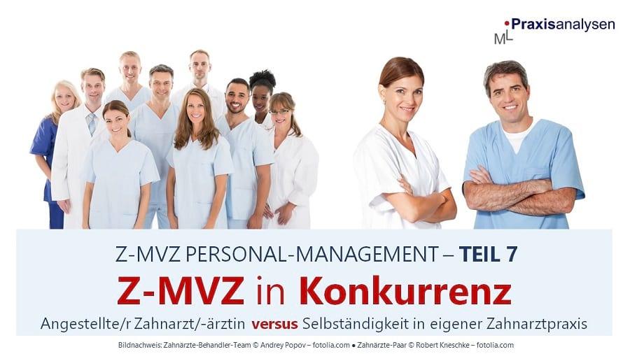 z-mvz-konkurrenz-angestellter-zahnarzt-aerztin-versus-selbständigkeit-in-eigener-praxis-teil-7