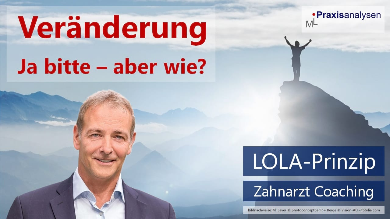 lola-prinzip-change-management-in-der-zahnarztpraxis-zahnarzt-coaching