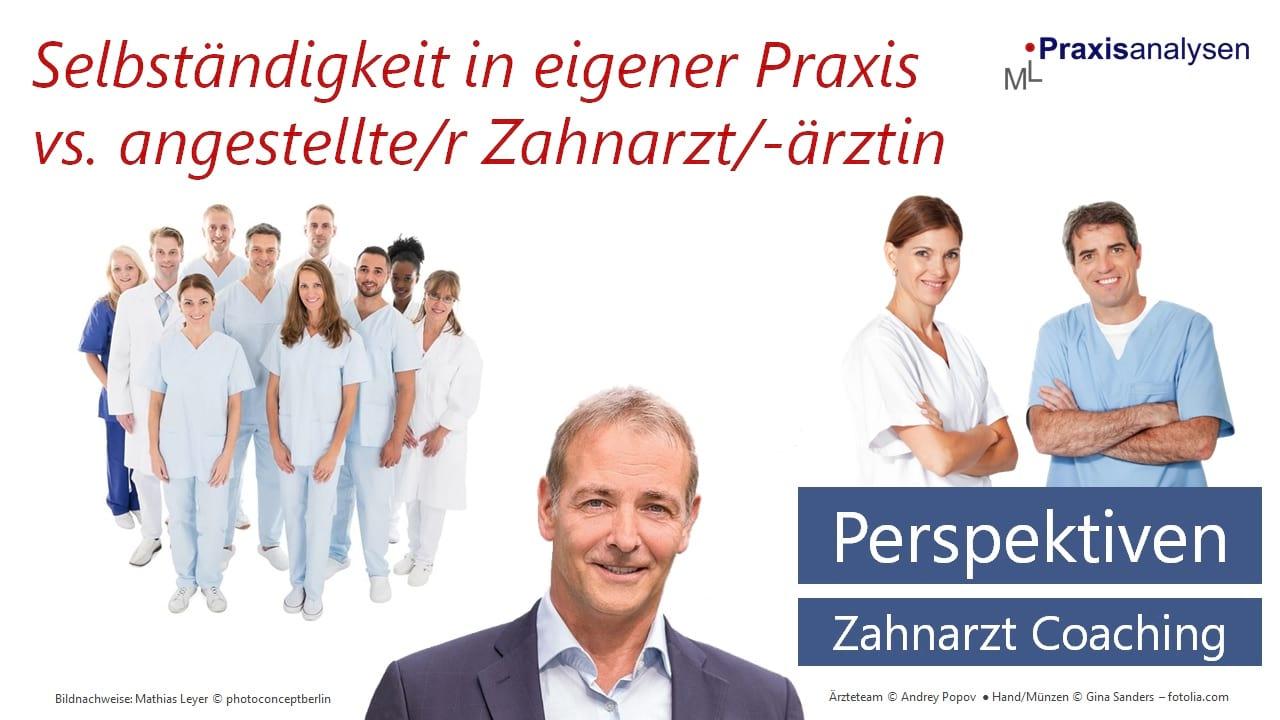 perspektiven-eigene-zahnarztpraxis-versus-angestellter-zahnarzt-coaching
