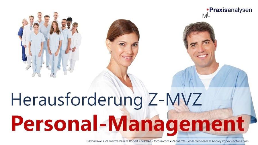 Herausforderung Personal-Management - Z-MVZ mit angestellten Zahnärzten