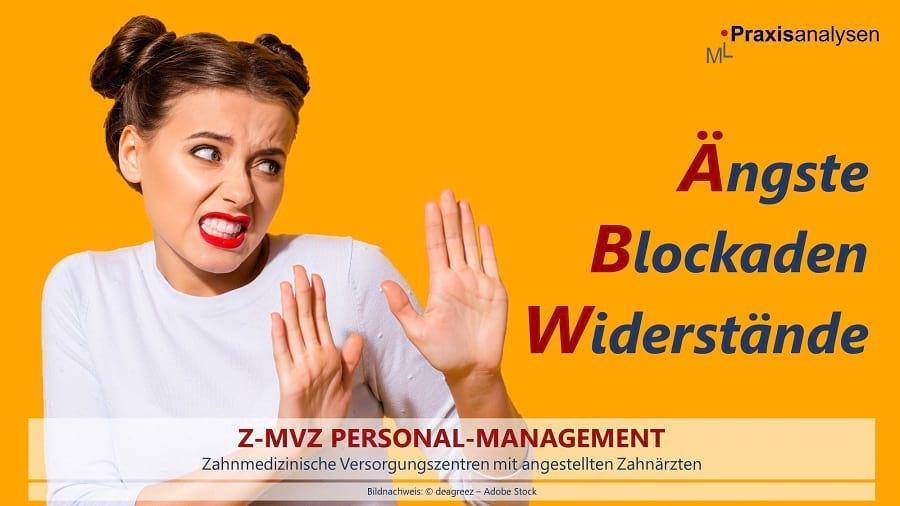 Ängste, Blockaden und Widerstände angestellter Zahnärzte im Z-MVZ