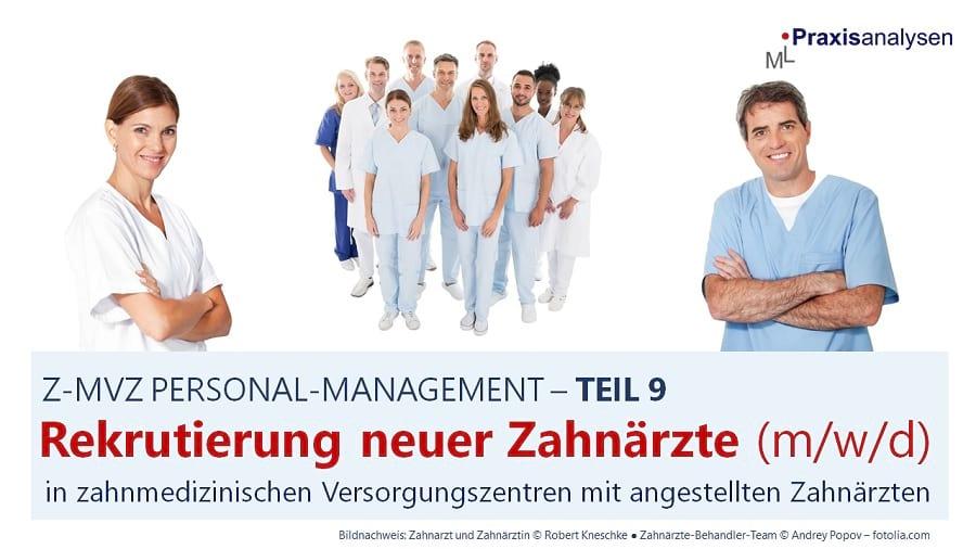 rekrutierung-gewinnung-angestellte-zahnärzte-m-w-d-im-z-mvz-teil-9-personal-management